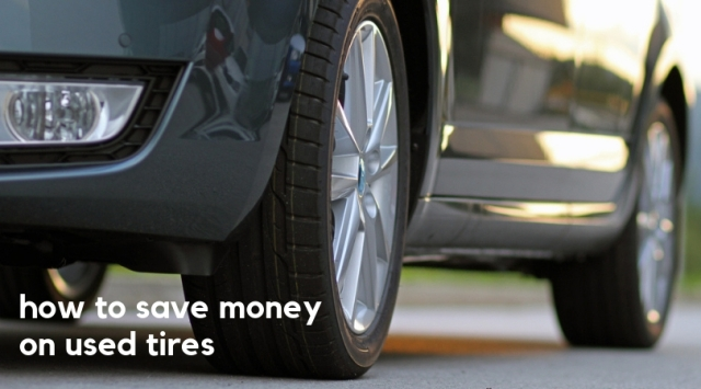 How to save money on used tires - eat, drink & save money
